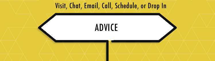 Advice slide - visit, chat, email, call, schedule, or drop in