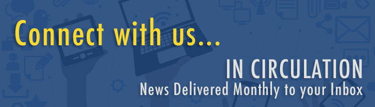 Connect with us slide - In Circulation News delivered monthly to your inbox